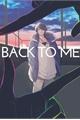 História: Back To Me