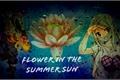 História: Flower In The Summer Sun
