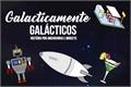 História: Galacticamente Galácticos