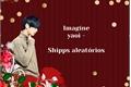 História: Imagine yaoi - shipps aleatórios