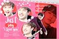 "História: Just Say ""I Love You"" - Changchan"