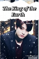 História: K. Min) The King of The Earth