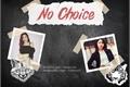 História: No Choice (2Chaeng)