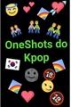 História: OneShots do Kpop