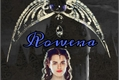 História: Rowena