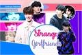 História: Strange GirlFriends - Interativa