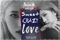 História: Sweet Crazy Love