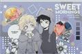 História: Sweet Mornings