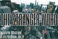 História: The stranger word - 1 Temp Interativa