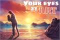História: Your Eyes Are Art
