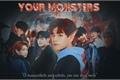 História: Your monsters; skz