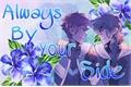 História: Always By Your Side