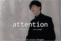 História: Attention