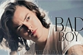 História: Bad Boy - Harry Styles.