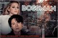 História: Bossman - Sprousehart