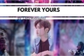 História: Forever Yours