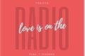 História: Love is on the Radio 5 - Edição 7 Pecados