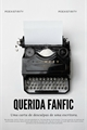 História: Querida Fanfic;