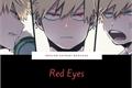 História: Red Eyes (Imagine Bakugou)