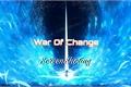 História: War Of Change