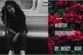 História: Worthy Overcoming