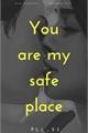 História: You are my safe place