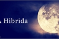 História: A Hibrida