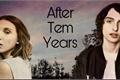 História: After Ten Years-Fillie