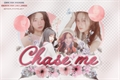 História: Chase Me