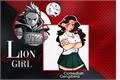 História: Lionhearted girl