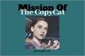 História: Mission Of The CopyCat - Number Five