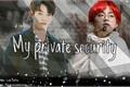 História: My private security (taekook-vkook)