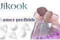 História: O amor proibido - Jikook
