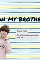 História: Oh my brother - imagine Yang Jeongin (Stray kids)