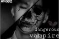 História: Dangerous vampire