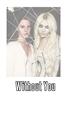 História: Without You