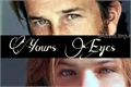 História: Yours Eyes - Sabriel