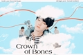 História: Crown of Bones