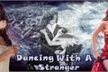História: Dancing With A Stranger - Camren