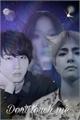 História: Don't touch me . Kim taehyung
