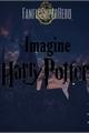 História: Imagine Harry Potter