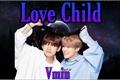 História: Love Child - Imagine BTS Yaoi - Vmin