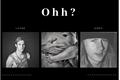 História: Ohh?