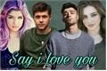 História: Say i love you