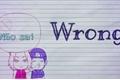 História: Wrong