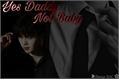 História: Yes Daddy, Not Baby (One-Shot Hot) Yoongi