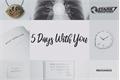 História: 5 Days With You;; Ironstrange