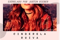 História: Cinderela Ruiva (Justin Bieber)