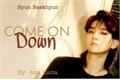 História: Come on Down - One Shot Byun Baekhyun