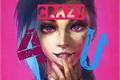 História: Crazy 4 U (Jinx e Caitlyn)